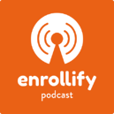 Enrollify Podcast Cover